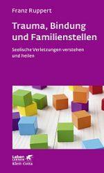 Trauma Bindung und Familienstellen